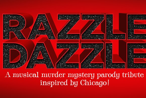 Razzle Dazzle: The Musical Comedy Murder Mystery Dinner Show