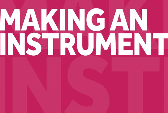 Make an Instrument Workshop