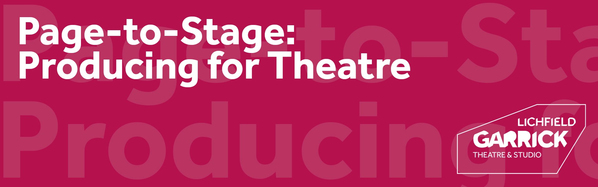 WORKSHOP: Page-to-Stage - Producing for Theatre