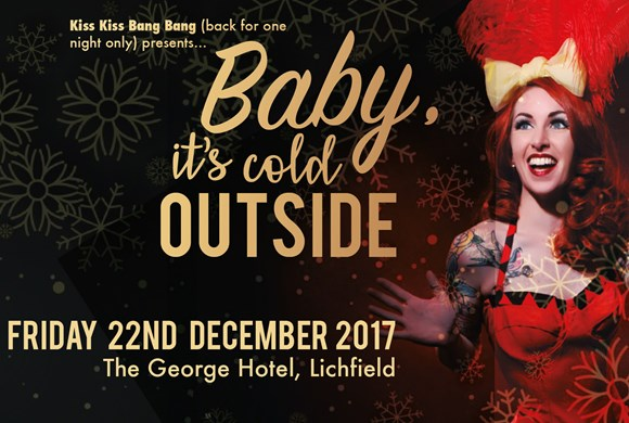 Kiss Kiss Bang Bang Presents... Baby It's Cold Outside