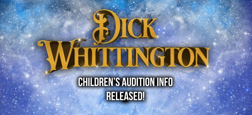 GARRICK PANTOMIME CHILDREN AUDITION INFO ANNOUNCEMENT